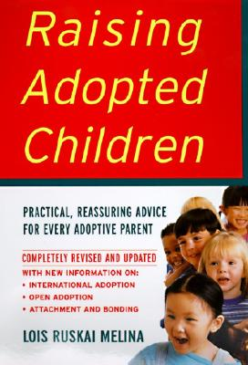 Raising Adopted Children By Melina, Lois Ruskai