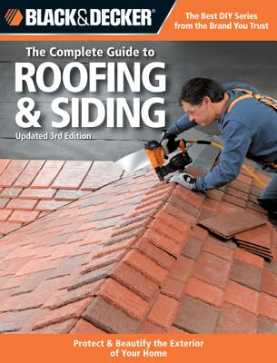 Black & Decker the Complete Guide to Roofing & Siding By Creative Publishing (COR)